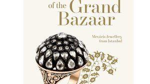 Новая книга предлагает ювелирное видение стамбульского Гранд-базара